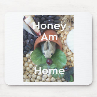 Honey Am Home Mouse Pad