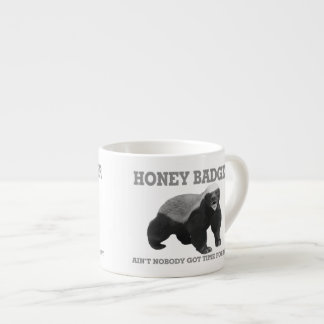 Honey Badger Ain't Nobody Got Time For That Espresso Cup