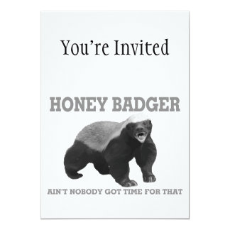 Honey Badger Ain't Nobody Got Time For That 5x7 Paper Invitation Card