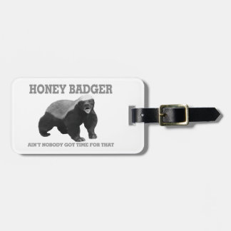 Honey Badger Ain't Nobody Got Time For That Travel Bag Tags