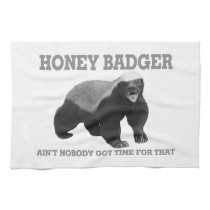 Honey Badger Ain't Nobody Got Time For That Towel