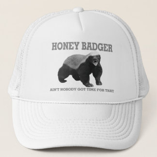 Honey Badger Ain't Nobody Got Time For That Trucker Hat