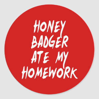 Honey Badger Ate My Homework Classic Round Sticker