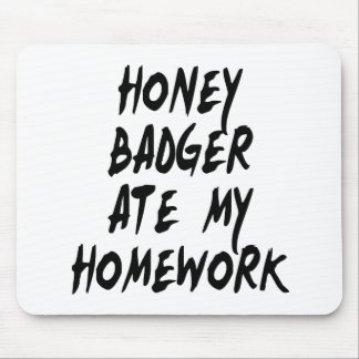 Honey Badger Ate My Homework Mouse Pad