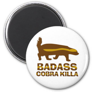 Honey Badger - Badass Cobra Killa 2 Inch Round Magnet