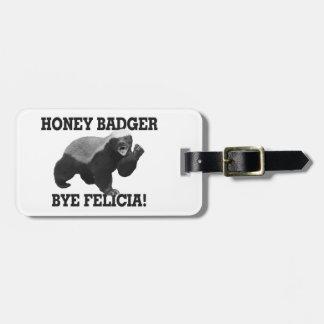 Honey Badger Bye Felicia Tag For Bags