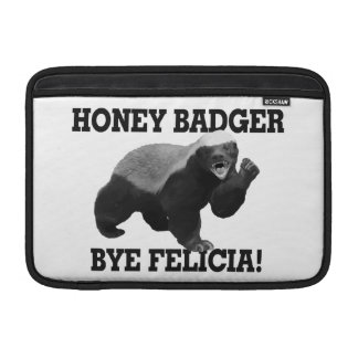 Honey Badger Bye Felicia MacBook Air Sleeves