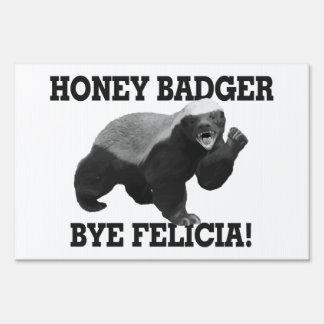 Honey Badger Bye Felicia Yard Signs