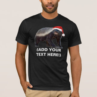 Honey Badger Christmas T-shirt - Customizable