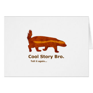 Honey Badger - Cool Story Bro. Tell it again... Card