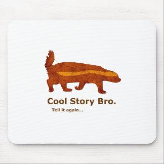 Honey Badger - Cool Story Bro. Tell it again... Mousepads