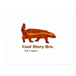 Honey Badger - Cool Story Bro. Tell it again... Postcard