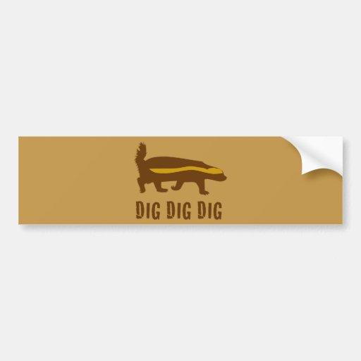 Honey Badger Dig Dig Dig Car Bumper Sticker