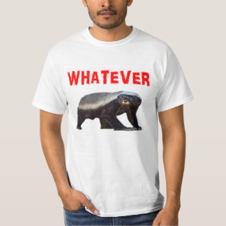 HONEY BADGER does not care. T Shirt