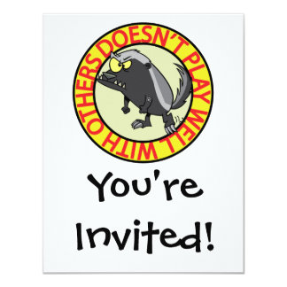 HONEY BADGER doesnt play well with others 4.25x5.5 Paper Invitation Card