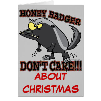 HONEY BADGER DONT CARE ABOUT CHRISTMAS GREETING CARD