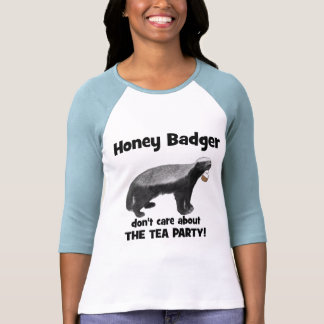 Honey Badger don't care about the Tea Party T-shirts