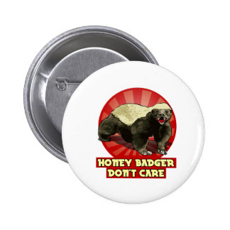 Honey Badger Don't Care Pinback Buttons