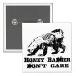 Honey Badger - Don't Care Button