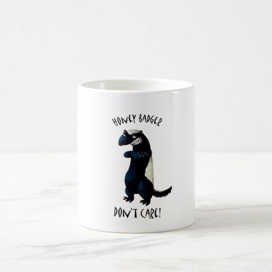 Honey Badger don't care! Coffee Mug
