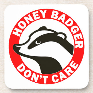 Honey Badger Don't Care Drink Coaster