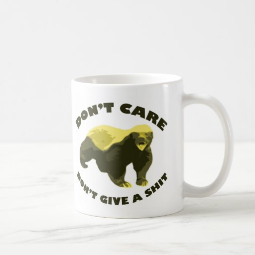 Honey Badger Don't Care Don't Give a Shit Classic White Coffee Mug