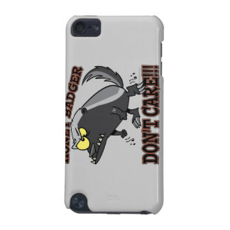 HONEY BADGER DONT CARE FUNNY CARTOON iPod TOUCH (5TH GENERATION) COVERS