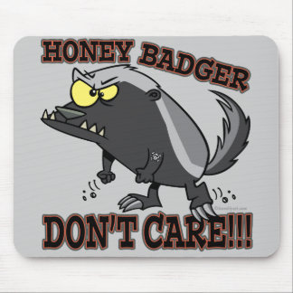 HONEY BADGER DONT CARE FUNNY CARTOON MOUSE PAD