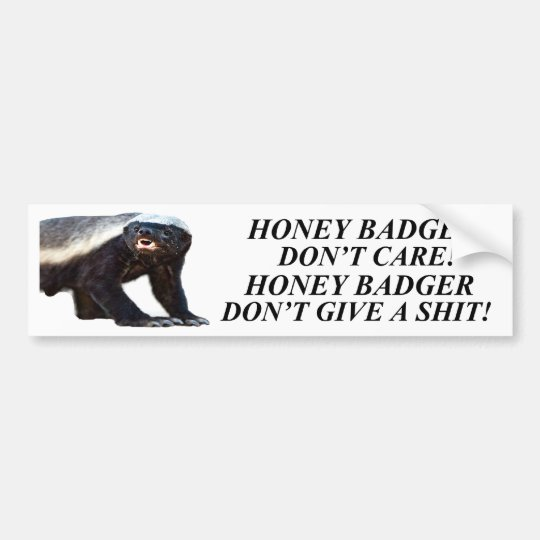 HONEY BADGER DON'T CARE GIVE A SHIT BUMPER STICKER