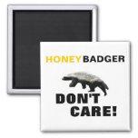 """Honey Badger Don't Care"" Magnet"