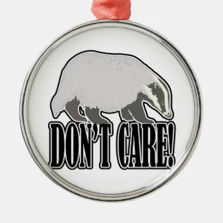 honey badger dont care metal ornament