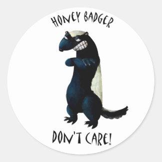 Honey Badger don't care! Round Sticker