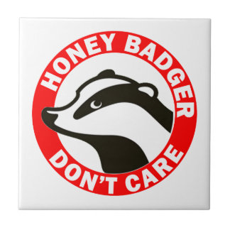 Honey Badger Don't Care Ceramic Tile