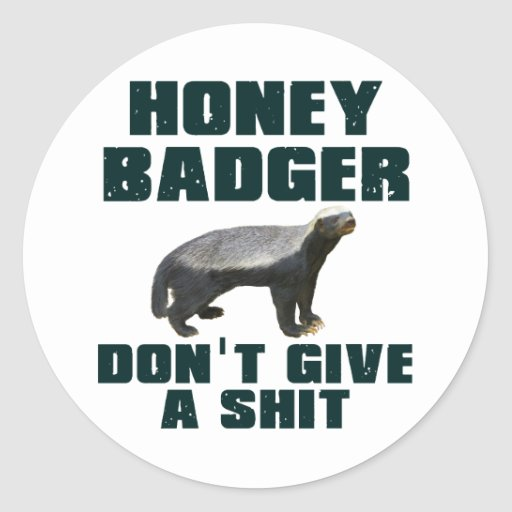 Honey Badger Don't Give A Shit Classic Round Sticker