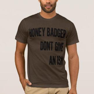 Honey Badger Dont Give T-Shirt