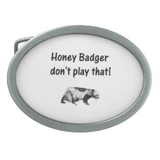 honey badger don't play that belt buckles