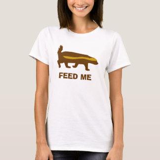 honey badger feed me T-Shirt