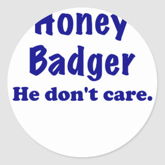 Honey Badger He Dont Care Round Stickers