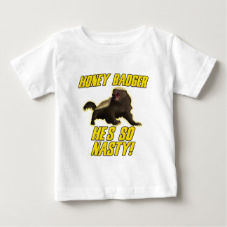 Honey Badger He's So Nasty Baby T-Shirt