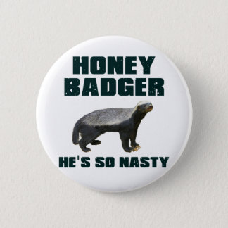 Honey Badger He's So Nasty Button