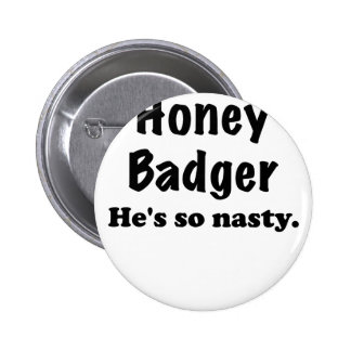 Honey Badger, Hes So Nasty Buttons