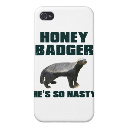 Honey Badger He's So Nasty Case For iPhone 4