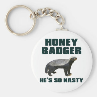 Honey Badger He's So Nasty Keychains