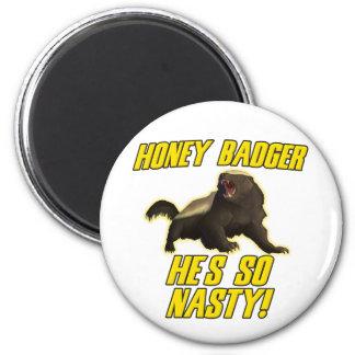 Honey Badger He's So Nasty Fridge Magnet