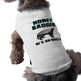 Honey Badger He's So Nasty Pet Shirt