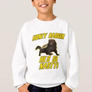 Honey Badger He's So Nasty Sweatshirt
