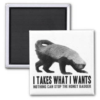 Honey Badger - I Takes What I Wants 2 Inch Square Magnet