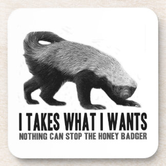 Honey Badger - I Takes What I Wants Beverage Coaster