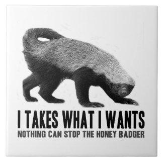 Honey Badger - I Takes What I Wants Ceramic Tile