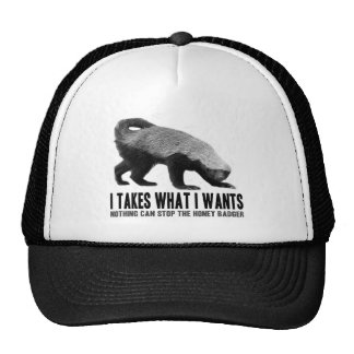 Honey Badger - I Takes What I Wants Trucker Hat